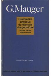 Grammaire pratique de francaise - Mauger, G. - Régikönyvek