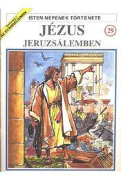 Isten népének története 29. Jézus Jeruzsálemben - Régikönyvek