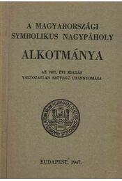 A magyarországi Symbolikus Nagypáholy alkotmánya - Régikönyvek