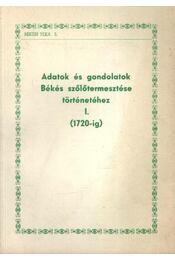 Adatok és gondolatok Békés szőlőtermesztése történetéhez I. (1720-ig) - Régikönyvek