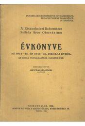 A Kiskunhalasi Református Szilády Áron Gimnázium Évkönyve az 1944-45. és 1945-46. iskolai évről - Régikönyvek