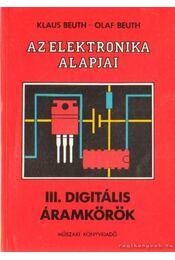 Az elektronika alapjai III. digitális áramkörök - Beuth, Klaus, Beuth, Olaf - Régikönyvek