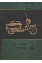 Tatran S 125 kezelési utasitása - Régikönyvek