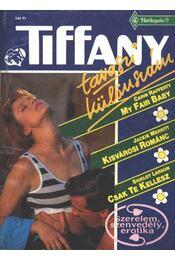 My Fair Baby - Kisvárosi románc - Csak te kellesz 1992/tavaszi különszám Tiffany - Régikönyvek