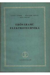 Erősáramú elektrotechnika - Magyari István, Lányi Andor, Gáti József - Régikönyvek