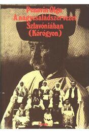 A nagycsaládszervezet Szlavóniában (Kórógyon) - Régikönyvek