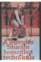 A legendás Shaolin hosszúbot technikája - Régikönyvek