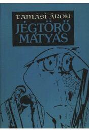 Jégtörő Mátyás - Régikönyvek
