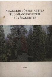A Szegedi József Attila Tudományegyetem Füvészkertje - Régikönyvek