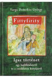 Fittyfirity (dedikált) - Varga Domokos György - Régikönyvek