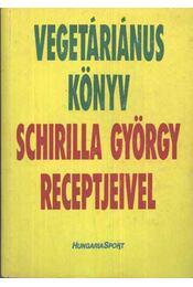 Vegetáriánus könyv - Schirilla György receptjeivel (dedikált) - Régikönyvek