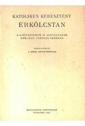 Katolikus keresztény erkölcstan - Régikönyvek