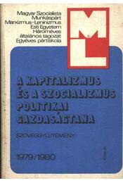 A kapitalizmus és a szocializmus politikai gazdaságtana tanulmányozásához 1979-1980 - Régikönyvek