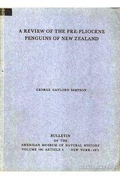A Review of the Pre-pliocene Penguins of New Zealand (A pre-pliocén kori pingvinek Új-Zélandon) - Régikönyvek