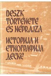 Deszk története és néprajza - Hegyi András (szerk.) - Régikönyvek