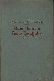 Klaus Hansens Erstes Jagdjahr (Klaus Hansens eslő vadászéve) - Régikönyvek