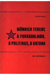 Münnich Ferenc A Forradalmár, A politikus, A katona - Régikönyvek