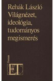 Világnézet, ideológia, tudományos megismerés - Régikönyvek