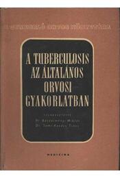 A tuberkulosis az általános orvosi gyakorlatban - Régikönyvek