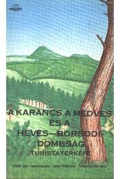 A Karancs, a Medves és a Heves-Borsodidomság turistatérképe - Régikönyvek