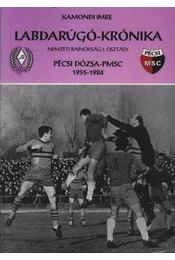 Labdarúgó-krónika Pécsi Dózsa-PMSC1955-1984 (dedikált) - Régikönyvek