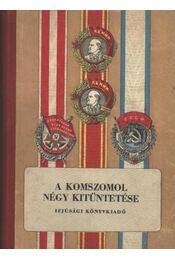 A komszomol négy kitüntetése - Régikönyvek