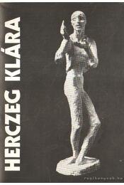 Herczeg Klára szobrászművész kiállítása - Tóth Antal - Régikönyvek