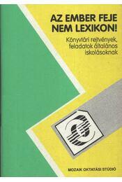 Az ember feje nem lexikon - Könyvtári rejtvények, feledatok általános iskolásoknak - Régikönyvek