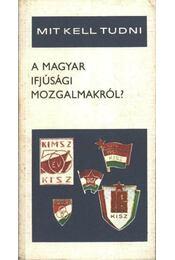 Mit kell tudni a magyar ifjúsági mozgalomról - Régikönyvek