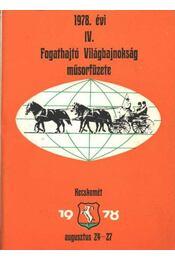 Fogathajtó világbajnokság műsorfüzete 1978. évi IV. - Régikönyvek