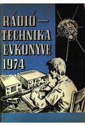 Rádiótechnika évkönyve 1974 - Régikönyvek