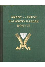 Arany és ezüst kalászos gazdák könyve - Régikönyvek
