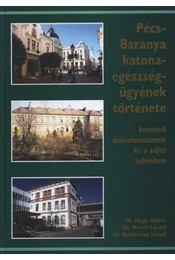 Pécs-Baranya katona-egészségügyének története (dedikált) - Régikönyvek
