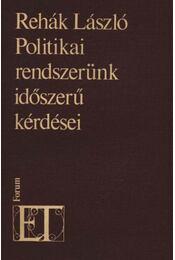 Politikai rendszerünk időszerű kérdései - Régikönyvek
