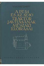 A DT 54 és az SZ 80 traktor javításának műszaki előirásai - Régikönyvek