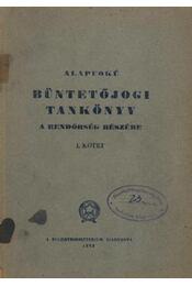 Alapfokú büntetőjogi tankönyv I. kötet - Régikönyvek