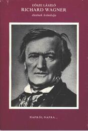 Richard Wagner életének krónikája - Régikönyvek