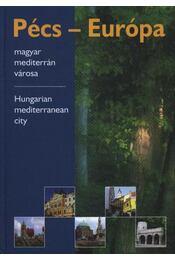 Pécs - Európa magyar mediterrán városa - Régikönyvek