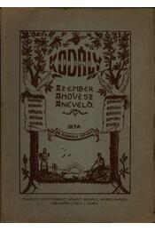 Kodály, az ember, a művész, a nevelő (dedikált) - Régikönyvek
