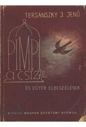 Pimpi, a csíz és egyéb elbeszélések - Régikönyvek