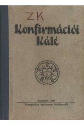 Konfirmációi Káté - Régikönyvek