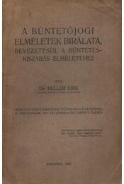 A büntetőjogi elméletek bírálata, bevezetésül a büntetéskiszabás elméletéhez - Régikönyvek