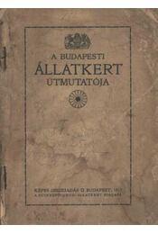 A Budapesti Állatkert Útmutatója - Régikönyvek