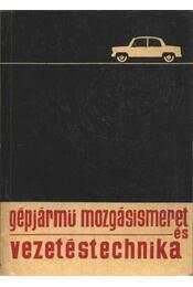 Gépjűrmű-mozgásismeret és -vezetéstechnika - Régikönyvek