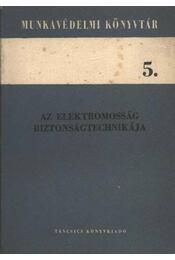 Az elektromosság biztonságtechnikája - Régikönyvek