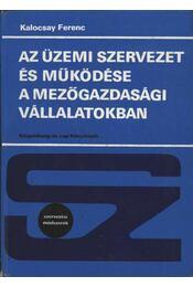 Az üzemi szervezet és működése a mezőgazdasági vállalatokban - Régikönyvek