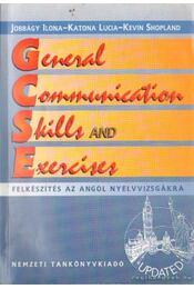 General Communication Skills and Exercises - Felkészítés az angol nyelvvizságra - Régikönyvek