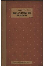 Hogyan találtam meg Livingstonet - Régikönyvek