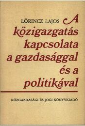 A közigazgatás kapcsolata a gazdasággal és a politikával - Régikönyvek