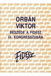 Orván Viktor beszéde a FIDESZ IV. kongresszusán - Régikönyvek